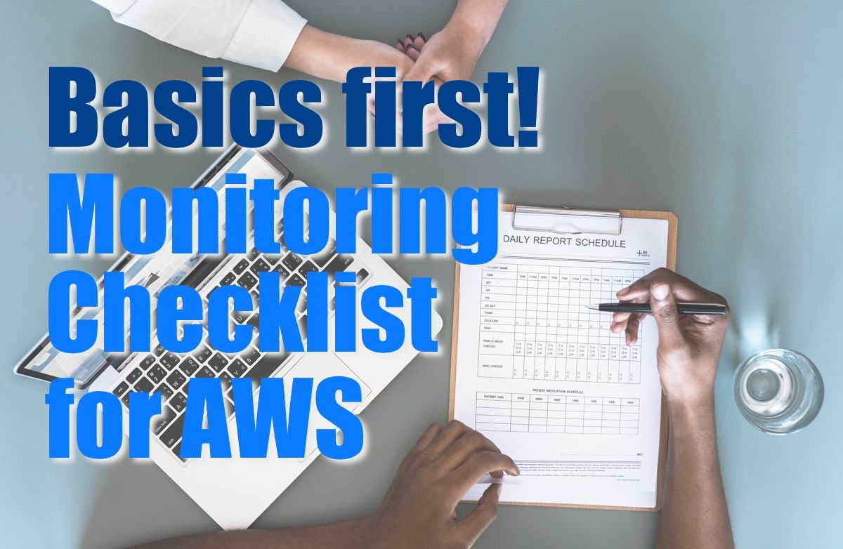 Basics first! Checklist for monitoring AWS.